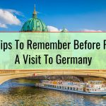 Travel Tips To Remember Before Planning A Visit To Germany