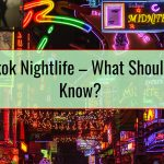 Bangkok Nightlife – What Should You Know?
