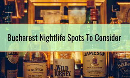 Bucharest Nightlife Spots To Consider
