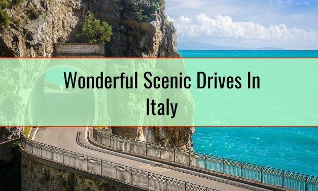 Wonderful Scenic Drives In Italy