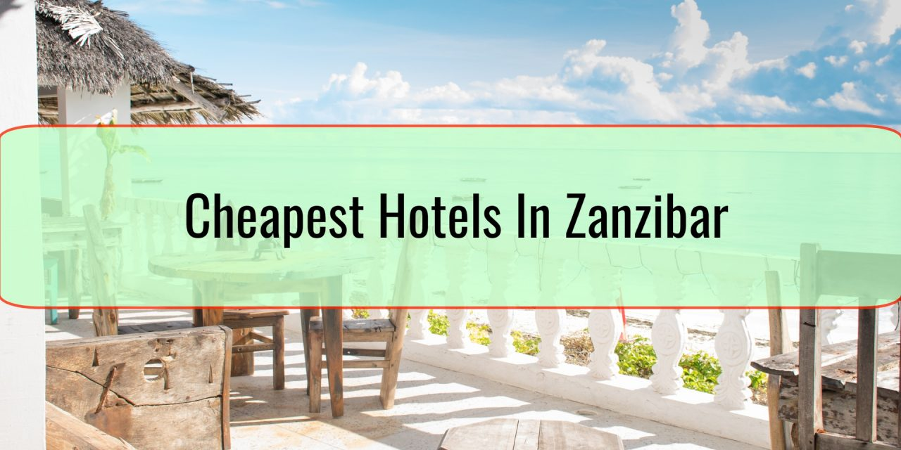 Cheapest Hotels In Zanzibar
