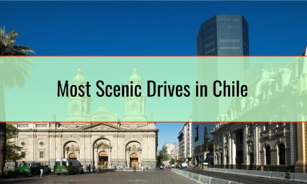 Most Scenic Drives in Chile