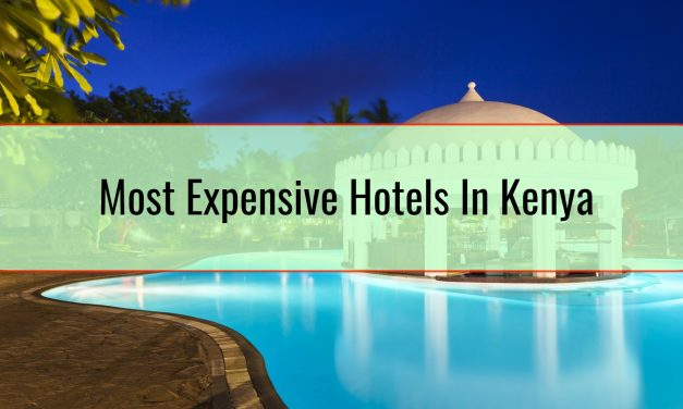 Most Expensive Hotels In Kenya