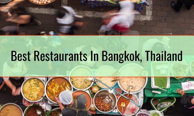 Best Restaurants In Bangkok, Thailand