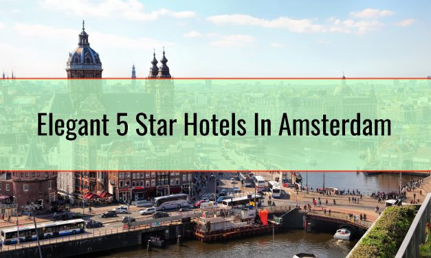 Elegant 5 Star Hotels In Amsterdam