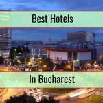 The Very Best Hotels In Bucharest, Romania