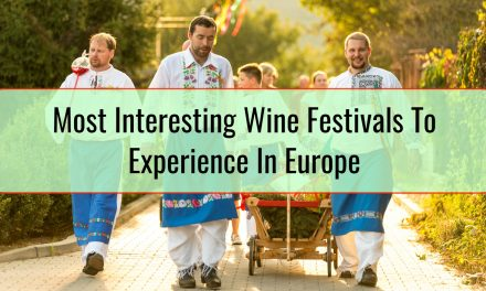Most Interesting Wine Festivals To Experience In Europe