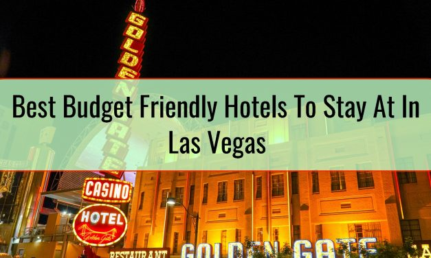 Best Budget Friendly Hotels To Stay At In Las Vegas