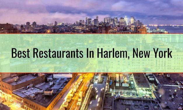 Best Restaurants In Harlem, New York