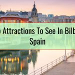 Top Attractions To See In Bilbao, Spain