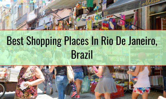 Best Shopping Places In Rio De Janeiro, Brazil