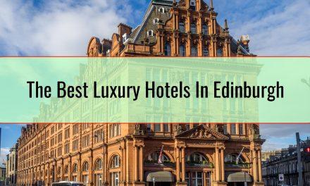 The Best Luxury Hotels In Edinburgh